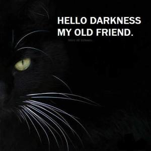 hello-darkness-my-old-friend